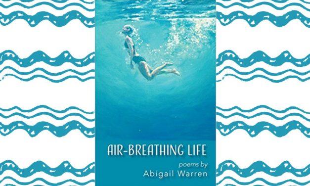 AIR-BREATHING LIFE by Abigail Warren