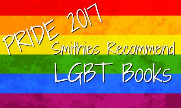 Smithies Recommend: LGBT Books for Pride 2017