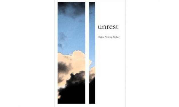 UNREST by Chloe Yelena Miller