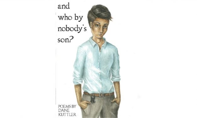 AND WHO BY NOBODY'S SON? by Dane Kuttler