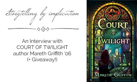 """Storytelling by implication"": An Interview with Mareth Griffith '06, author of COURT OF TWILIGHT (+ a Giveaway!)"