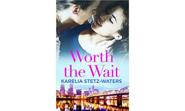 WORTH THE WAIT by Karelia Stetz-Waters '99